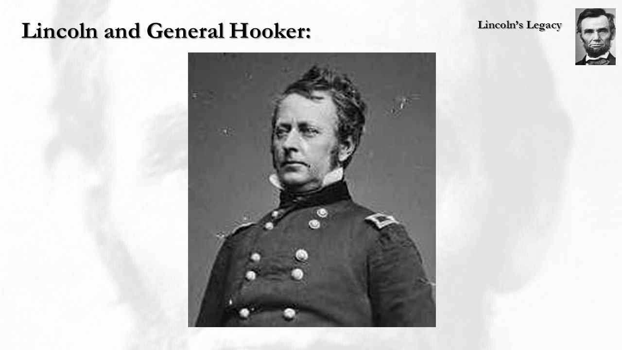 Lincoln's Legacy Lincoln and General Hooker: