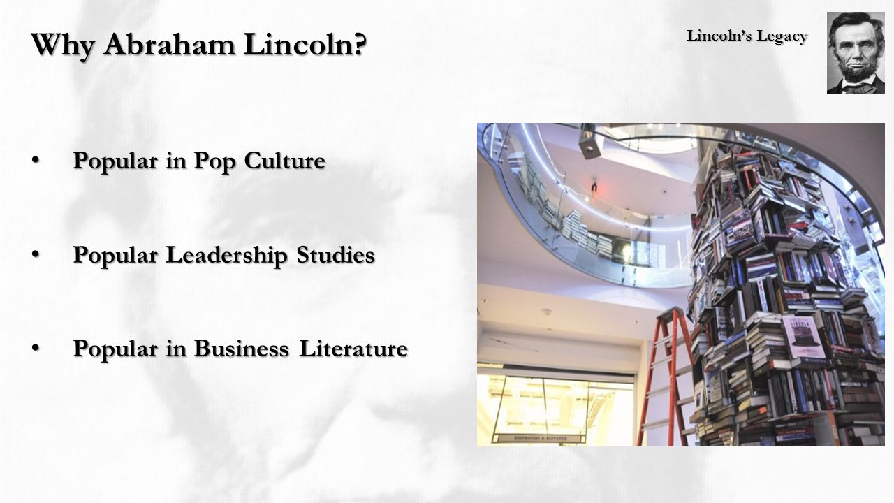 Lincoln's Legacy Why Abraham Lincoln.