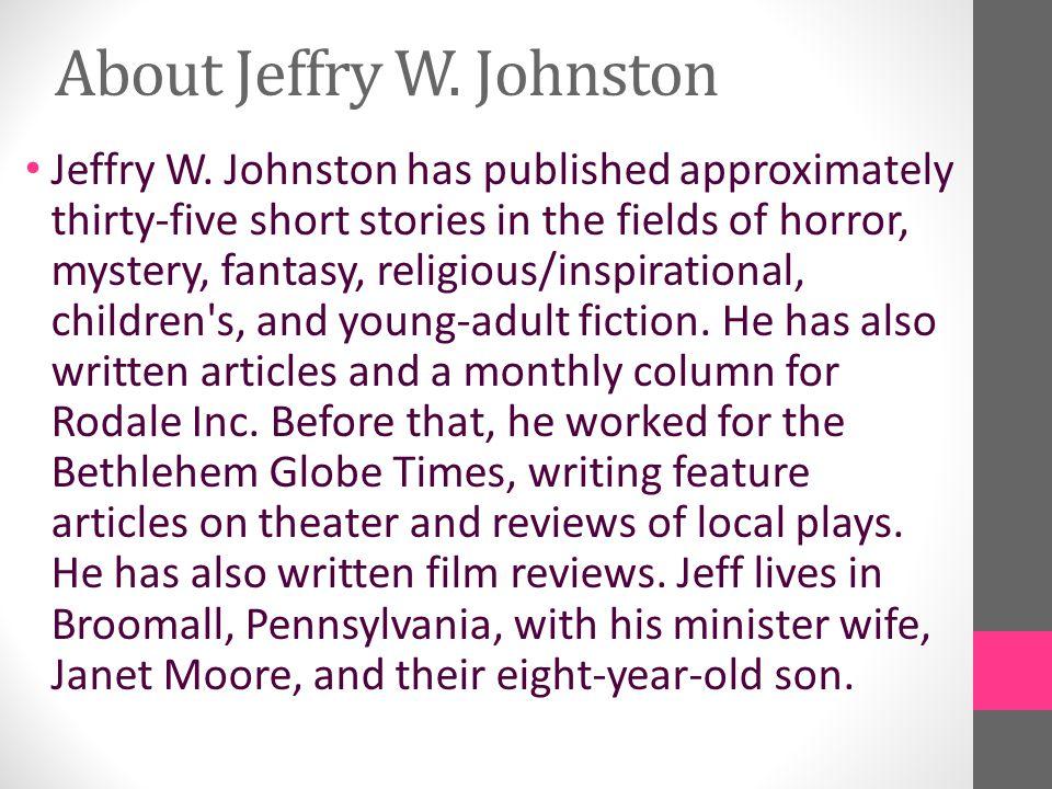 About Jeffry W.Johnston Jeffry W.