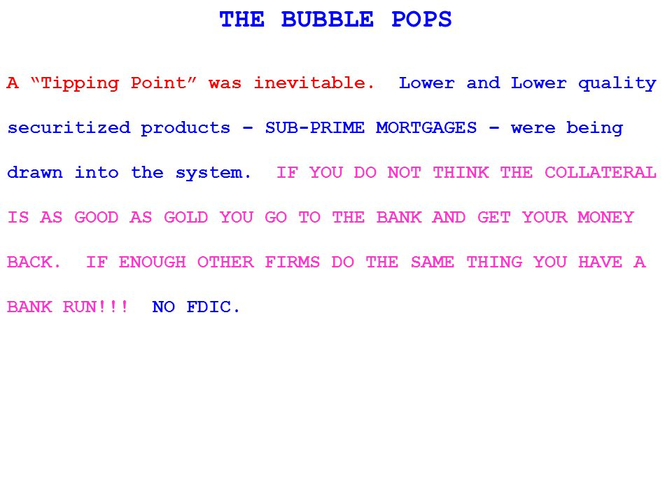 THE BUBBLE POPS A Tipping Point was inevitable.