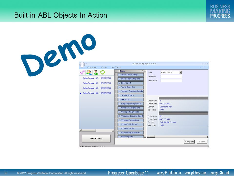© 2012 Progress Software Corporation. All rights reserved. 32 Built-in ABL Objects In Action Demo