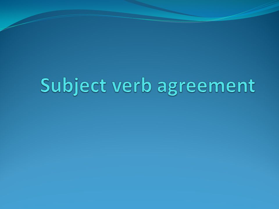 Although you are probably already familiar with basic subject-verb agreement, this lesson begins with a quick review of basic agreement rules.