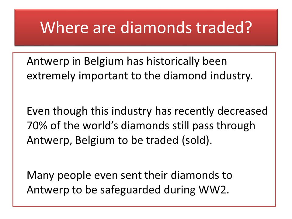 Where are diamonds traded.