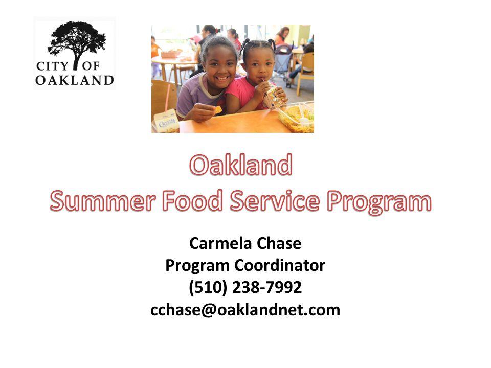 Carmela Chase Program Coordinator (510) 238-7992 cchase@oaklandnet.com