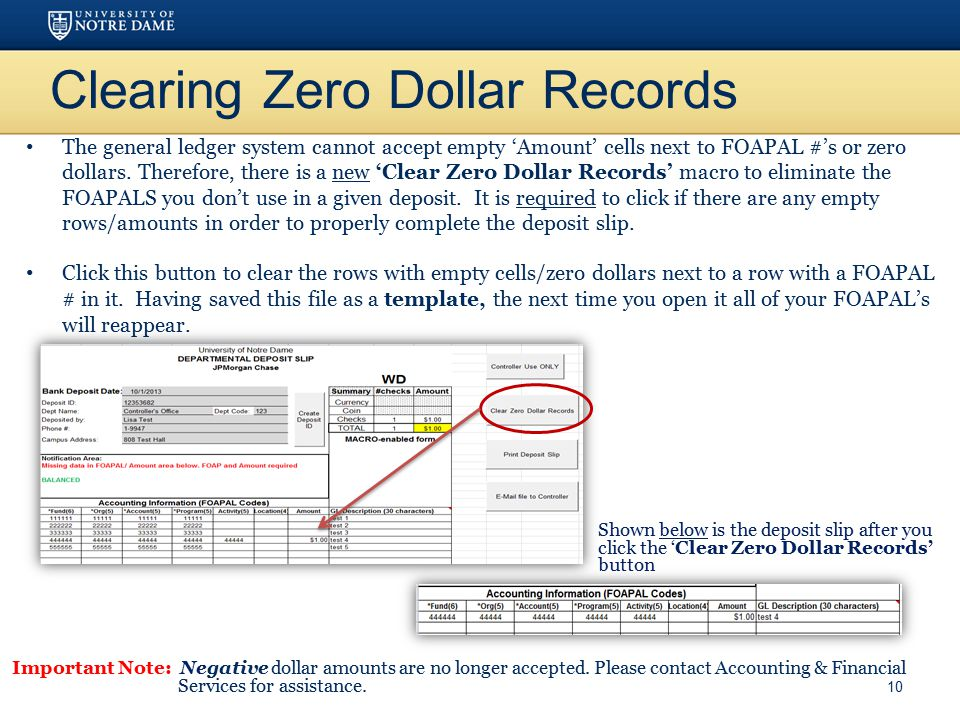 Clearing Zero Dollar Records The general ledger system cannot accept empty 'Amount' cells next to FOAPAL #'s or zero dollars. Therefore, there is a ne