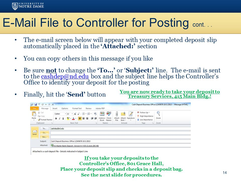 E-Mail File to Controller for Posting cont... The e-mail screen below will appear with your completed deposit slip automatically placed in the 'Attach