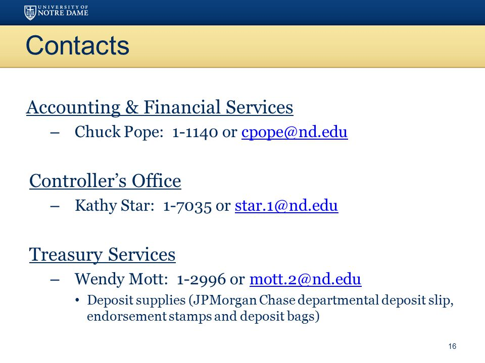 Contacts Accounting & Financial Services – Chuck Pope: 1-1140 or cpope@nd.educpope@nd.edu Controller's Office – Kathy Star: 1-7035 or star.1@nd.edusta