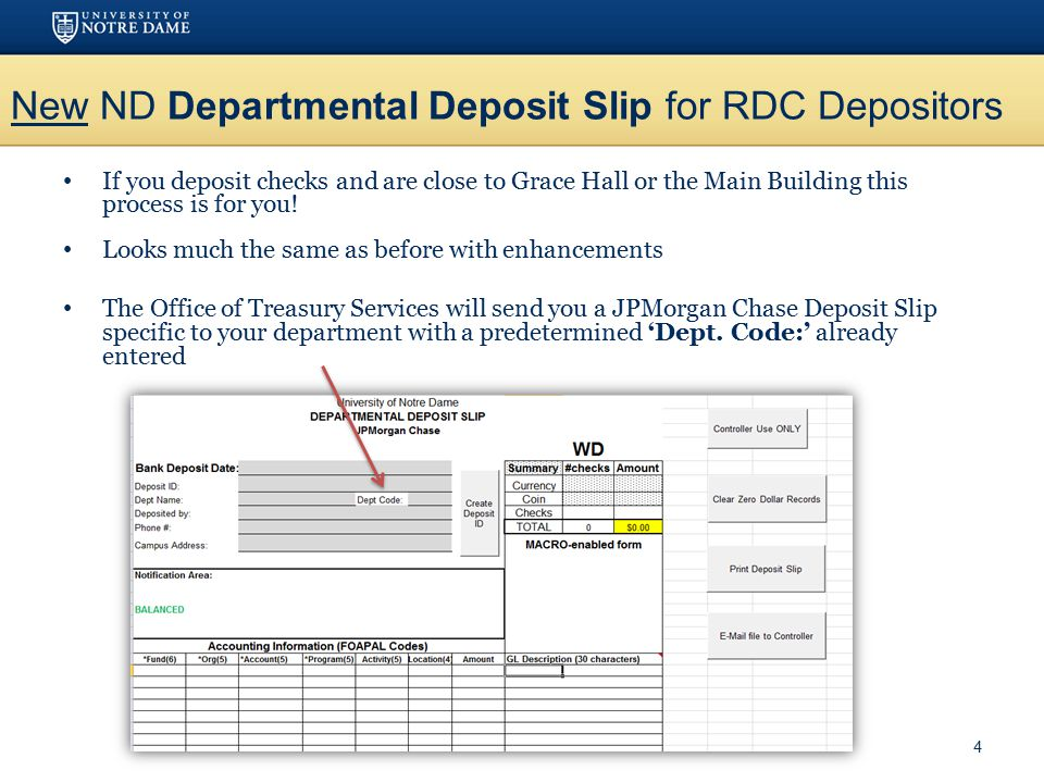 Customize Your ND Departmental Deposit Slip grey Static data, located in the grey area, such as your department name, deposited by, phone number, and campus address can be entered and saved You may also enter FOAPAL's you use regularly to help minimize future keying While you are setting up your new template, you can ignore the red messages in the 'Notification Area'.