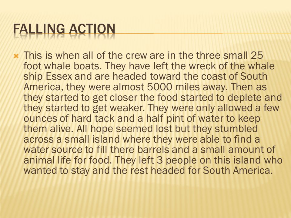  This is when all of the crew are in the three small 25 foot whale boats.