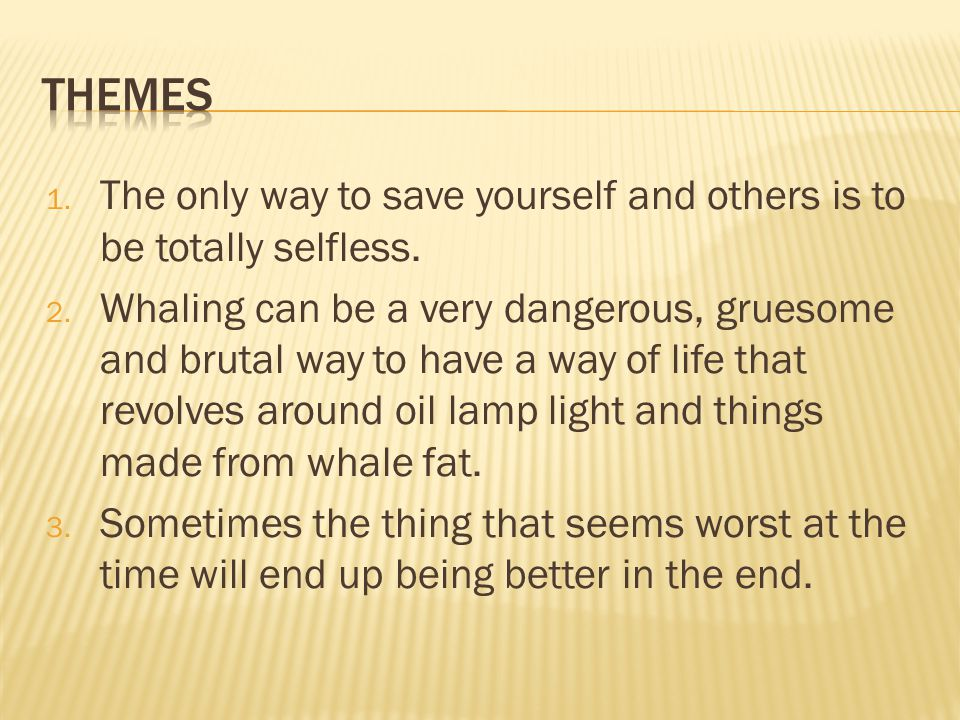 1. The only way to save yourself and others is to be totally selfless.