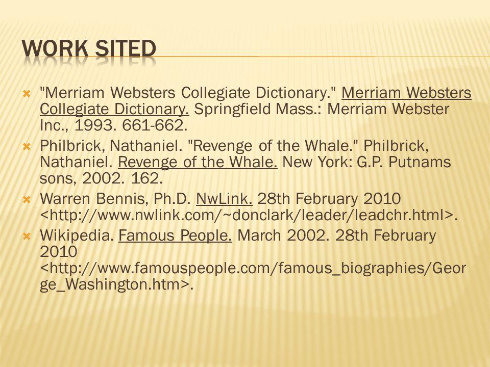  Merriam Websters Collegiate Dictionary. Merriam Websters Collegiate Dictionary.