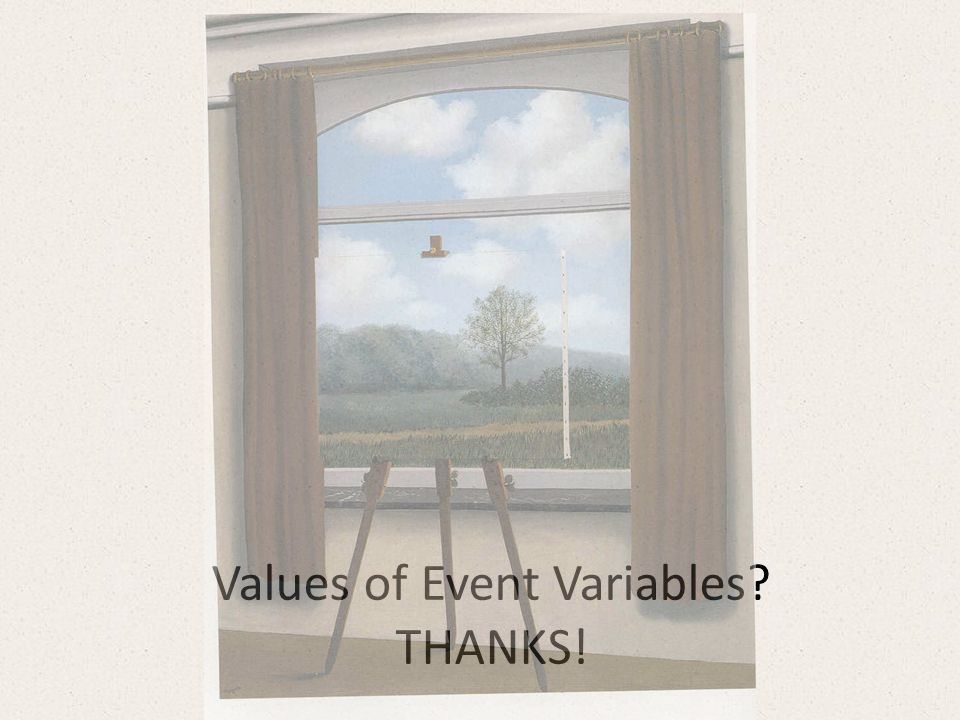 Values of Event Variables THANKS!