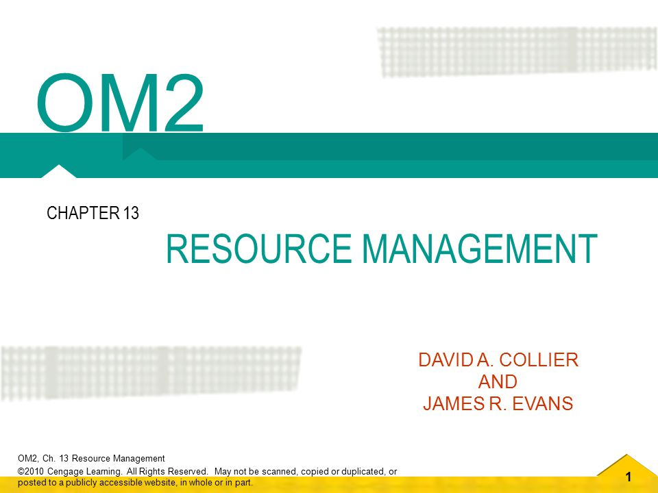 12 OM2, Ch.13 Resource Management ©2010 Cengage Learning.
