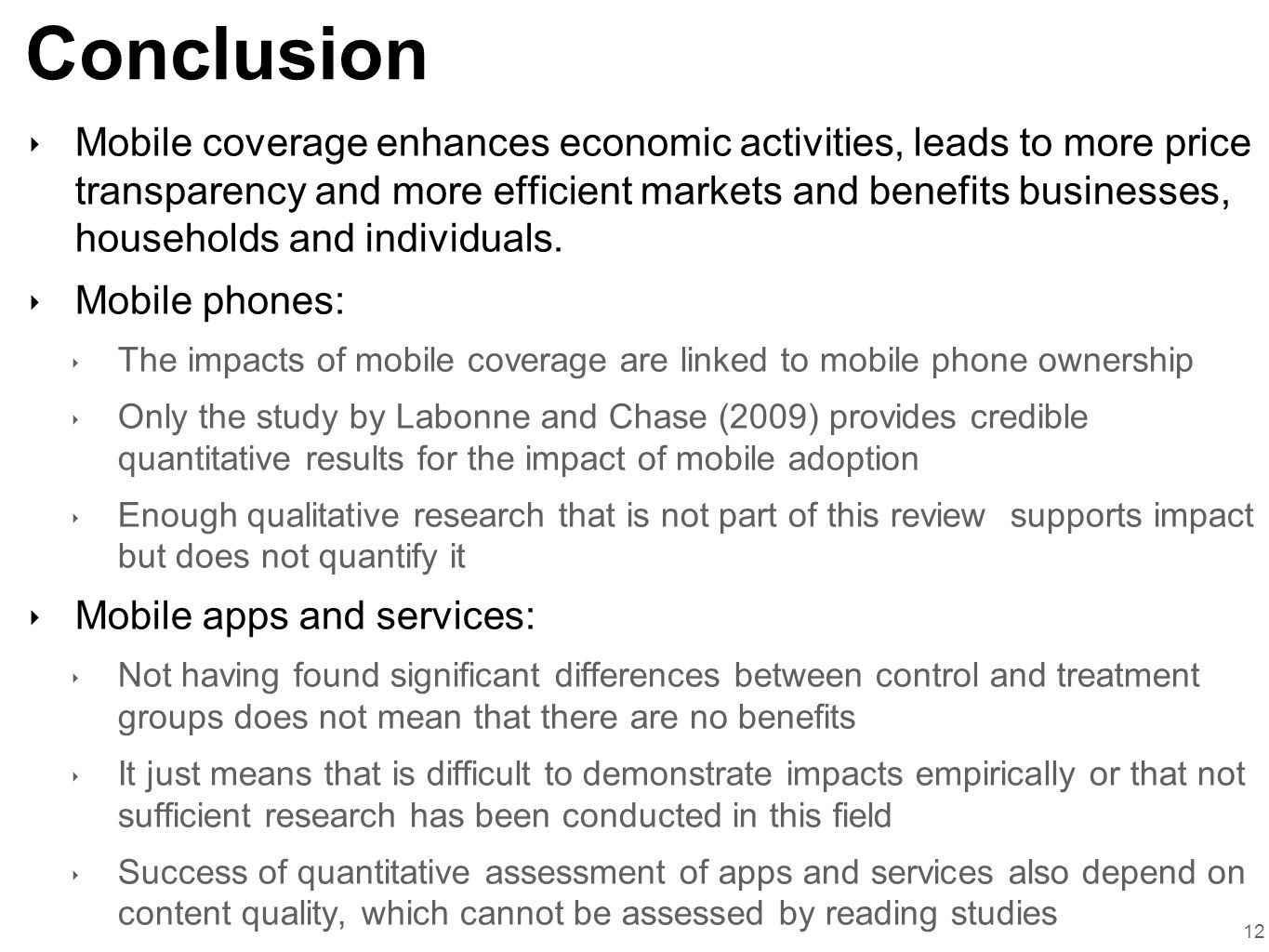 Conclusion ‣ Mobile coverage enhances economic activities, leads to more price transparency and more efficient markets and benefits businesses, households and individuals.