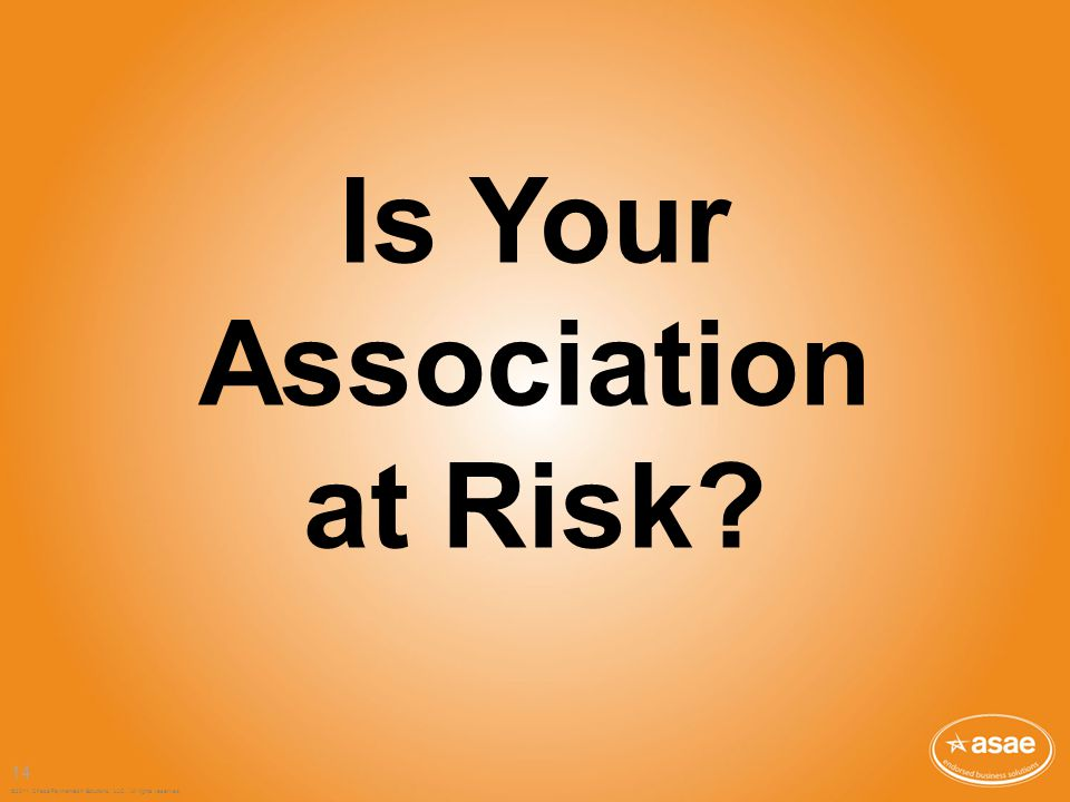 Is Your Association at Risk ©2011, Chase Paymentech Solutions, LLC. All rights reserved. 14
