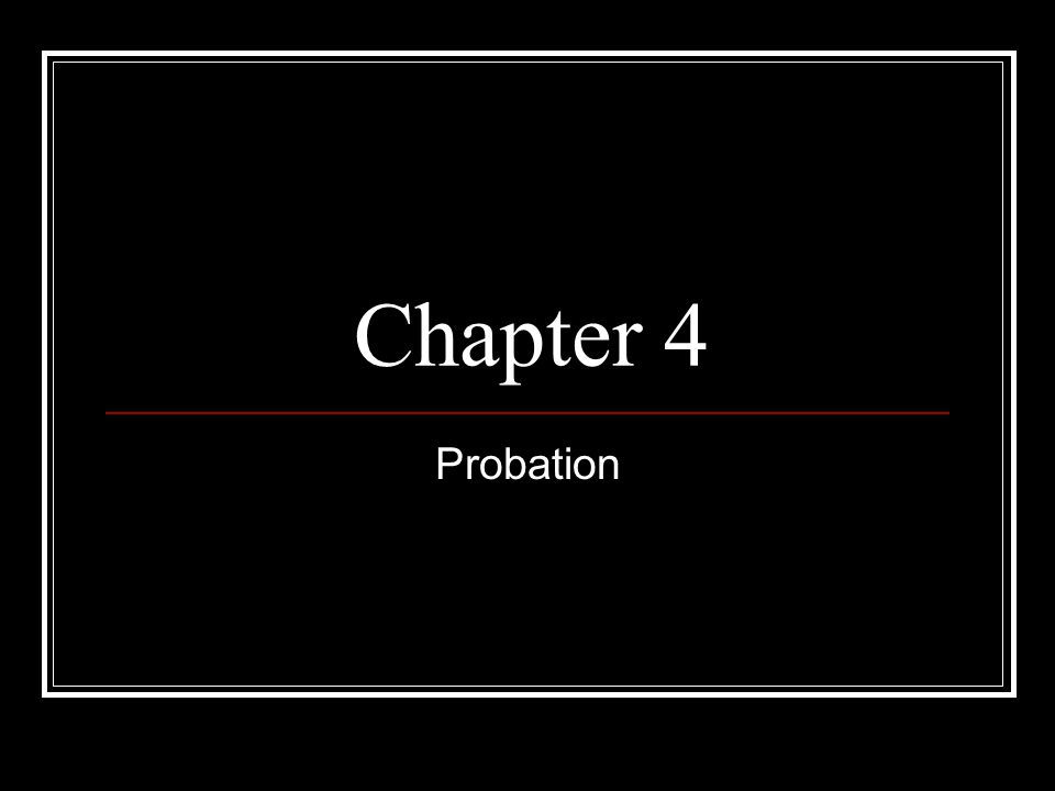 Chapter 4 Probation