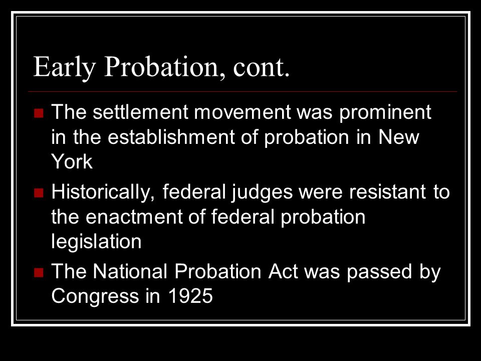 Early Probation, cont.