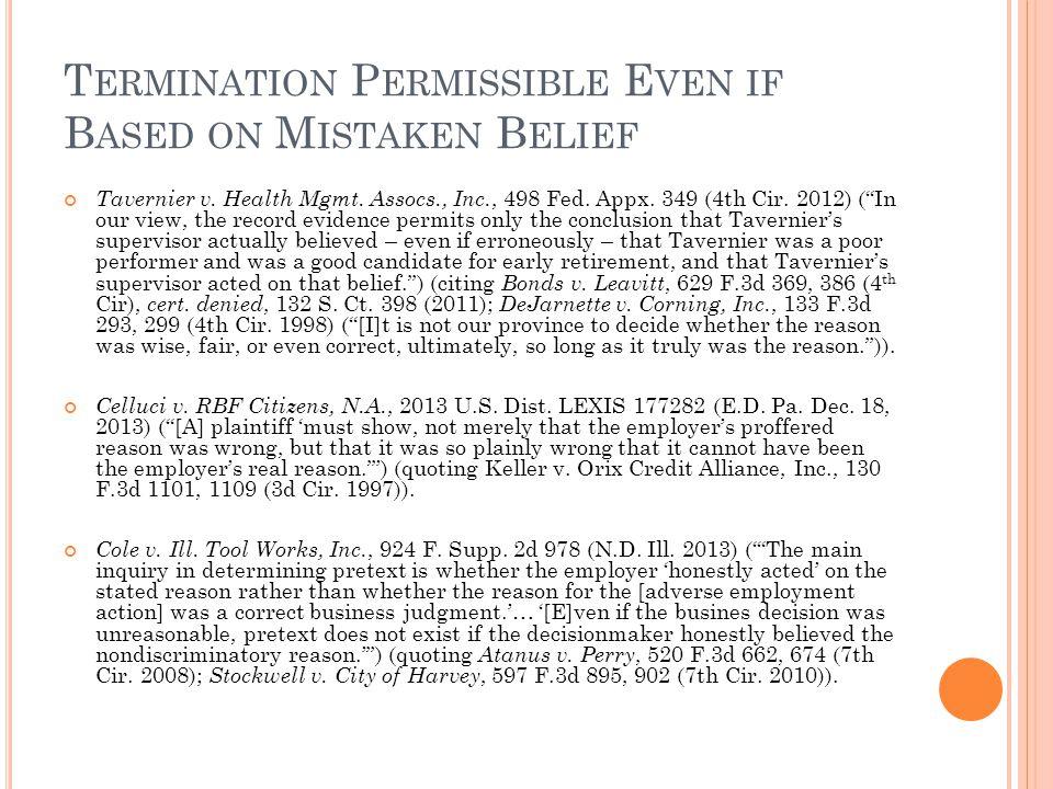 T ERMINATION P ERMISSIBLE E VEN IF B ASED ON M ISTAKEN B ELIEF Tavernier v.