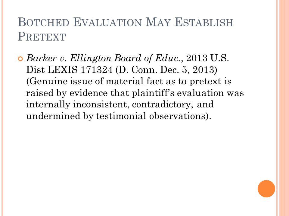 B OTCHED E VALUATION M AY E STABLISH P RETEXT Barker v.