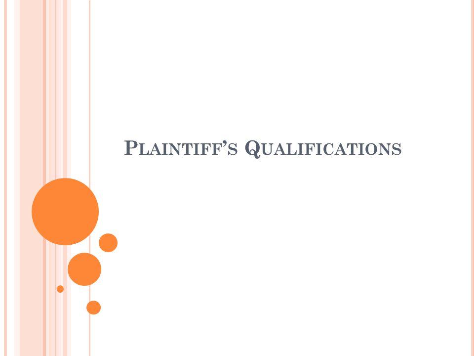 P LAINTIFF ' S Q UALIFICATIONS