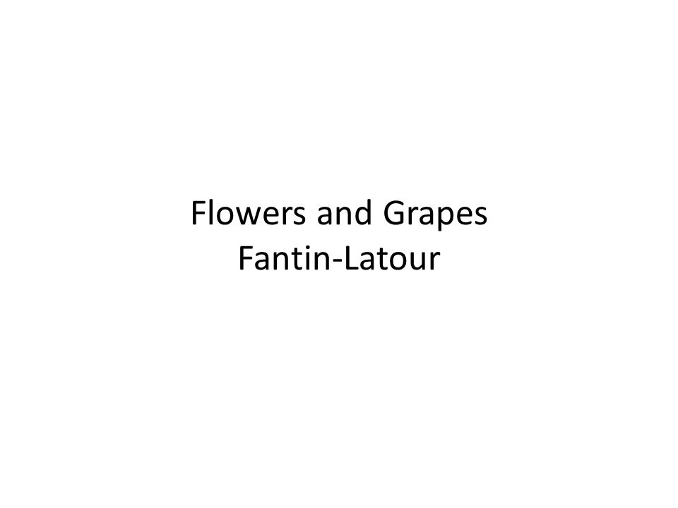 Flowers and Grapes Fantin-Latour