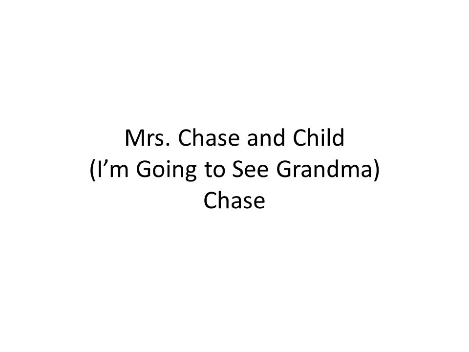 Mrs. Chase and Child (I'm Going to See Grandma) Chase