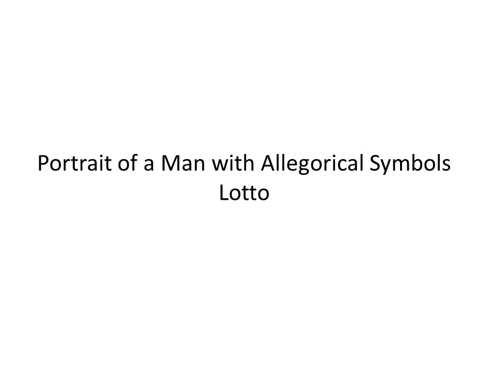 Portrait of a Man with Allegorical Symbols Lotto