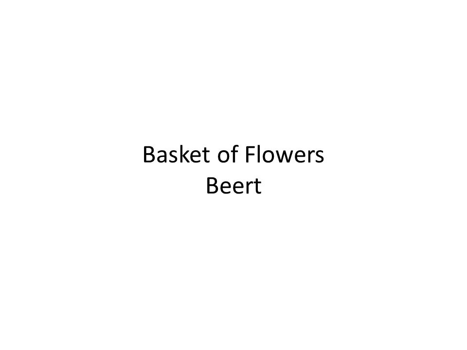 Basket of Flowers Beert