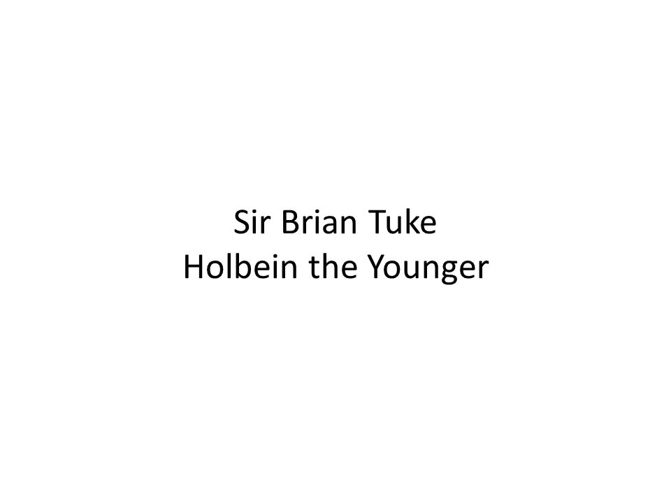 Sir Brian Tuke Holbein the Younger
