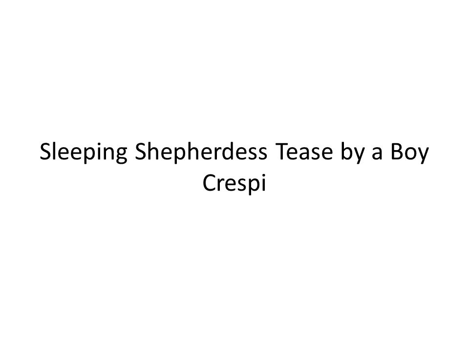Sleeping Shepherdess Tease by a Boy Crespi