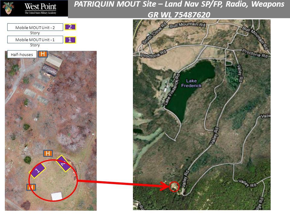 2 1 H H Mobile MOUT Unit - 2 Story Mobile MOUT Unit - 1 Story Half-houses 1 2 H PATRIQUIN MOUT Site – Land Nav SP/FP, Radio, Weapons GR WL 75487620