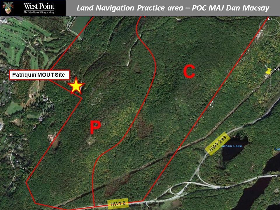 P C Land Navigation Practice area – POC MAJ Dan Macsay HWY 293 HWY 6 Patriquin MOUT Site