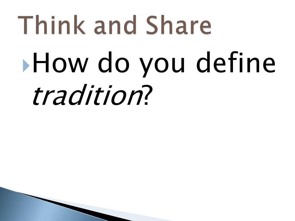  How do you define tradition?