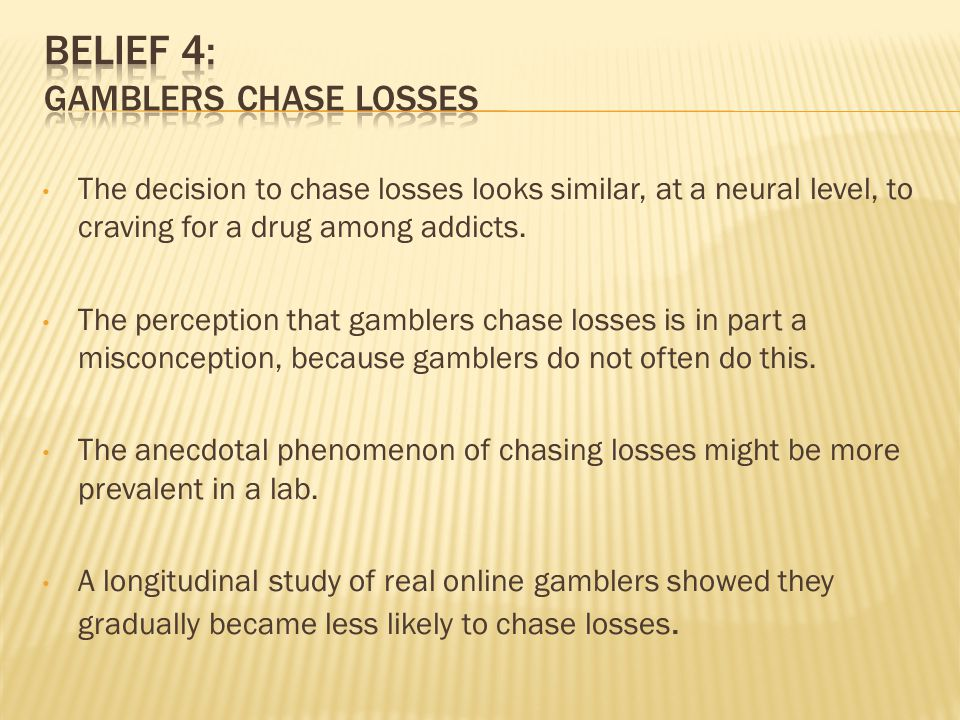 The decision to chase losses looks similar, at a neural level, to craving for a drug among addicts.