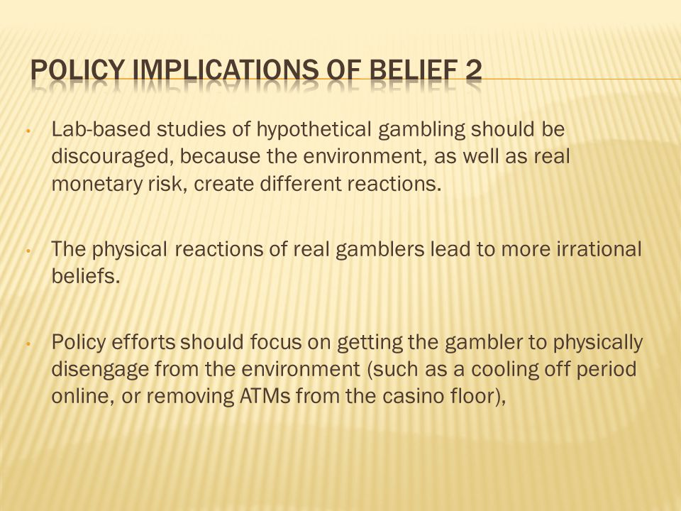 Lab-based studies of hypothetical gambling should be discouraged, because the environment, as well as real monetary risk, create different reactions.