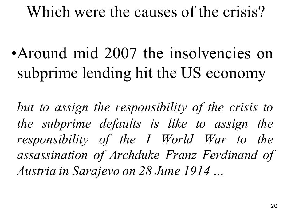 20 Which were the causes of the crisis.
