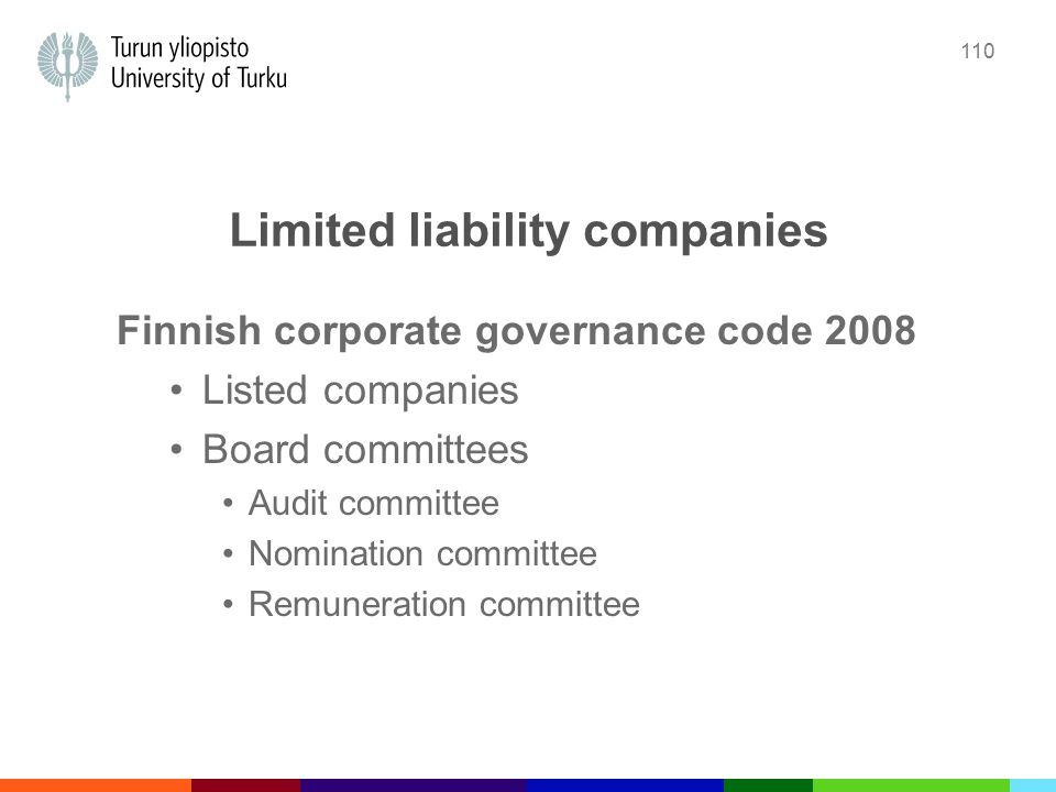 110 Limited liability companies Finnish corporate governance code 2008 Listed companies Board committees Audit committee Nomination committee Remuneration committee