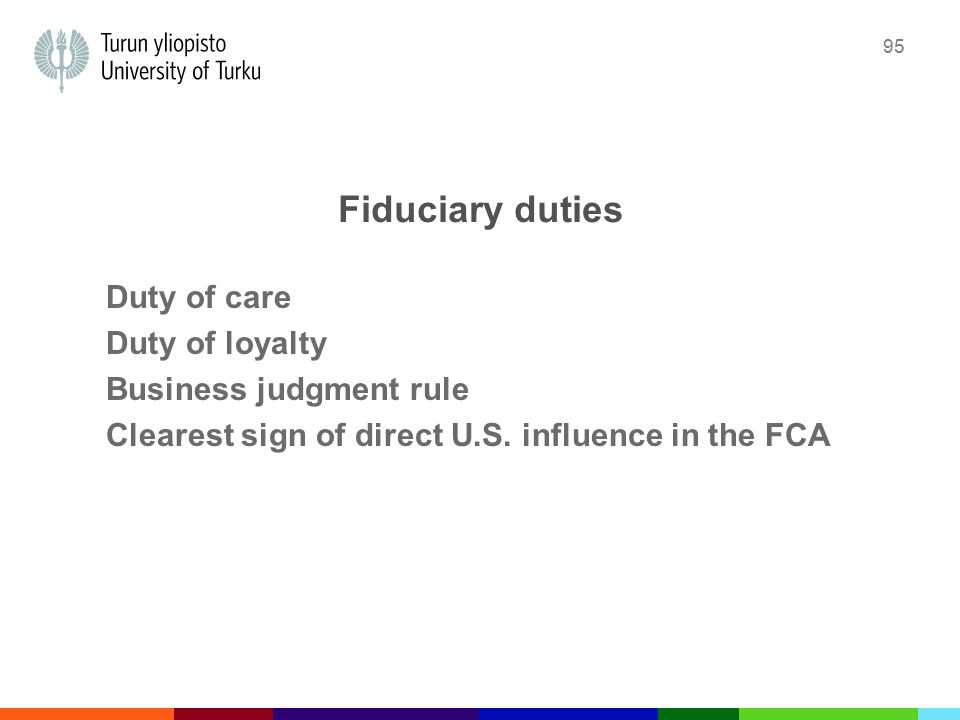 95 Fiduciary duties Duty of care Duty of loyalty Business judgment rule Clearest sign of direct U.S.
