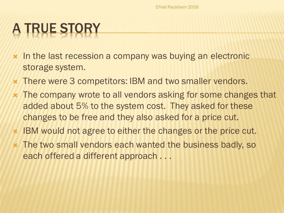 In the last recession a company was buying an electronic storage system.