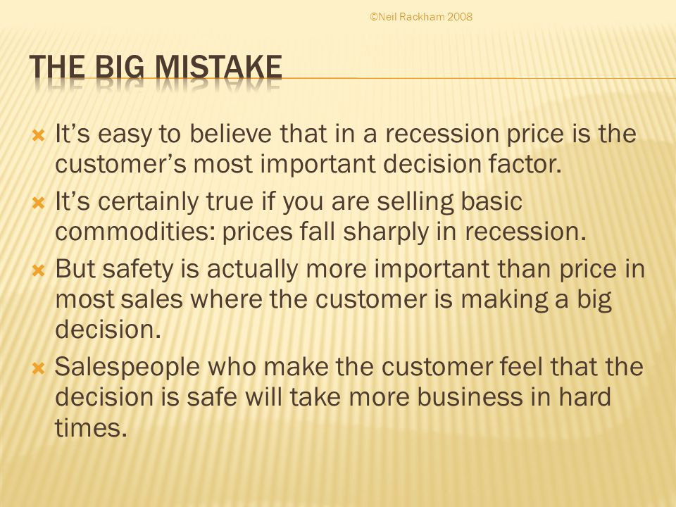  It's easy to believe that in a recession price is the customer's most important decision factor.  It's certainly true if you are selling basic comm