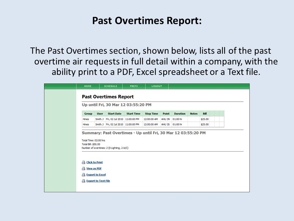 Past Overtimes Report: The Past Overtimes section, shown below, lists all of the past overtime air requests in full detail within a company, with the ability print to a PDF, Excel spreadsheet or a Text file.