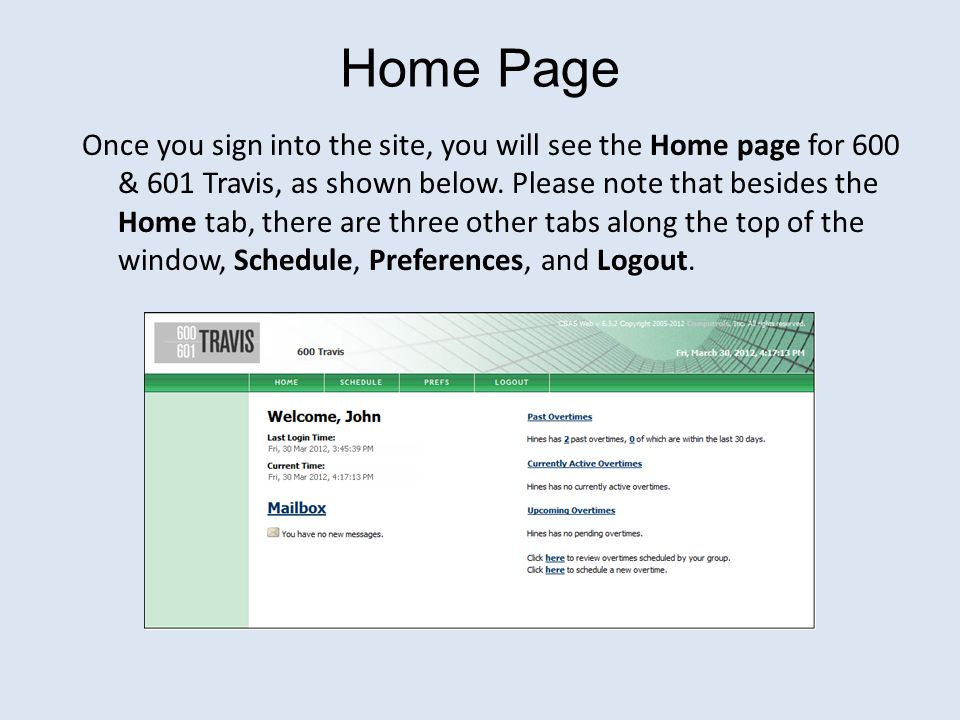 Home Page Once you sign into the site, you will see the Home page for 600 & 601 Travis, as shown below.
