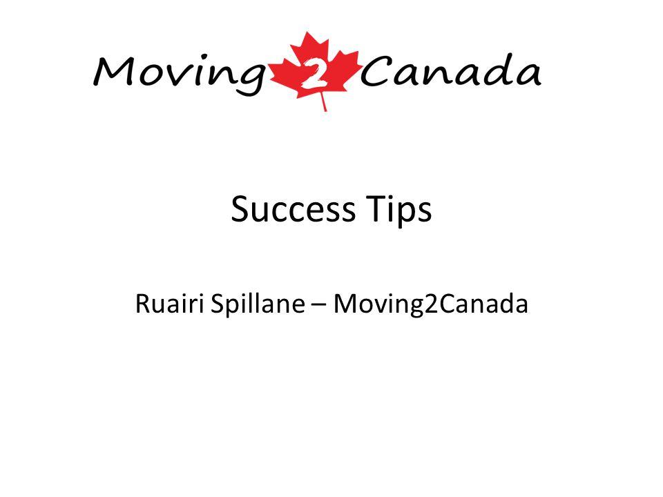 Success Tips Ruairi Spillane – Moving2Canada