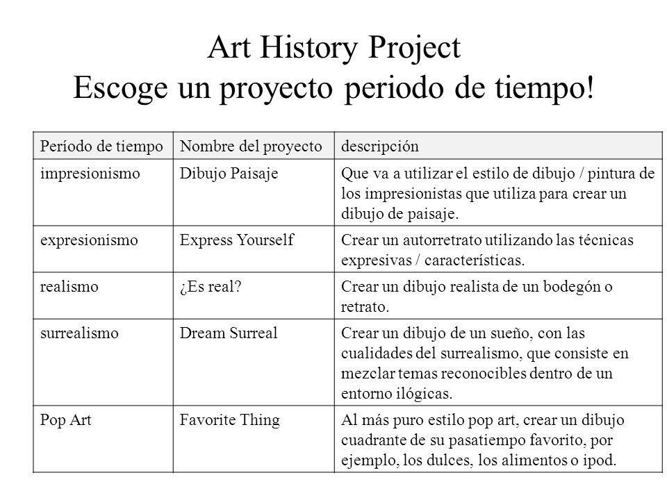 Art History Project Escoge un proyecto periodo de tiempo.