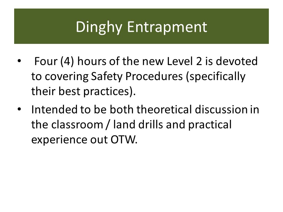 Four (4) hours of the new Level 2 is devoted to covering Safety Procedures (specifically their best practices).