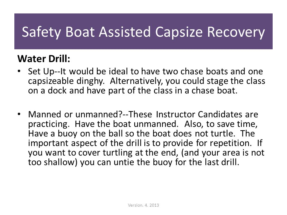 Water Drill: Set Up--It would be ideal to have two chase boats and one capsizeable dinghy.