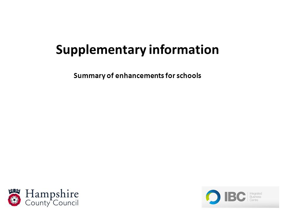 Supplementary information Summary of enhancements for schools