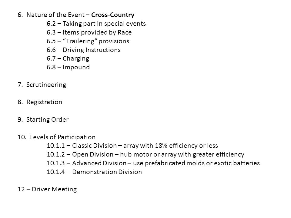 """6. Nature of the Event – Cross-Country 6.2 – Taking part in special events 6.3 – Items provided by Race 6.5 – """"Trailering"""" provisions 6.6 – Driving In"""
