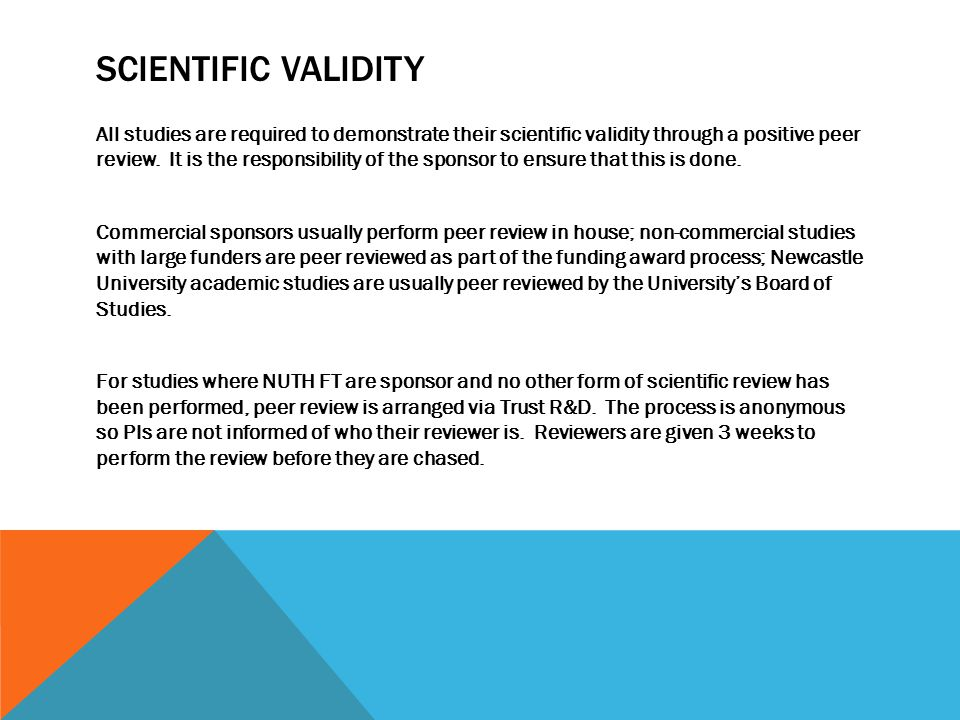 SCIENTIFIC VALIDITY All studies are required to demonstrate their scientific validity through a positive peer review.