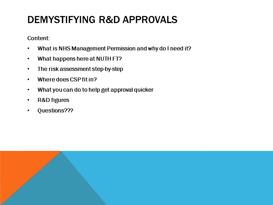DEMYSTIFYING R&D APPROVALS Content: What is NHS Management Permission and why do I need it.